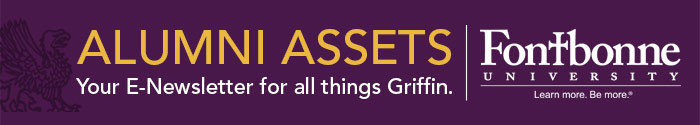 ALUMNI ASSETS Your E-Newsletter for all things Griffin. Fontbonne UNIVERSITY Learn more. Be more.